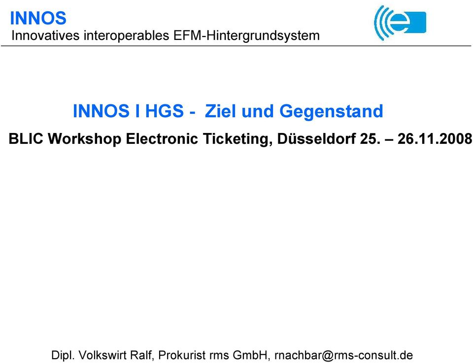 Electronic Ticketing, DÄsseldorf 25. Å 26.11.