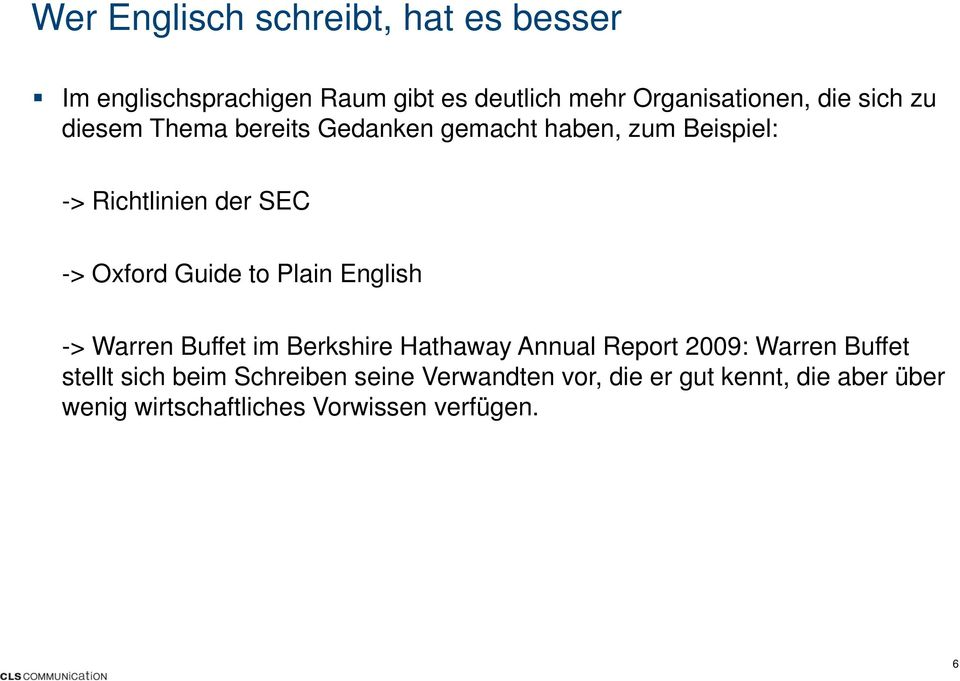 to Plain English -> Warren Buffet im Berkshire Hathaway Annual Report 2009: Warren Buffet stellt sich beim
