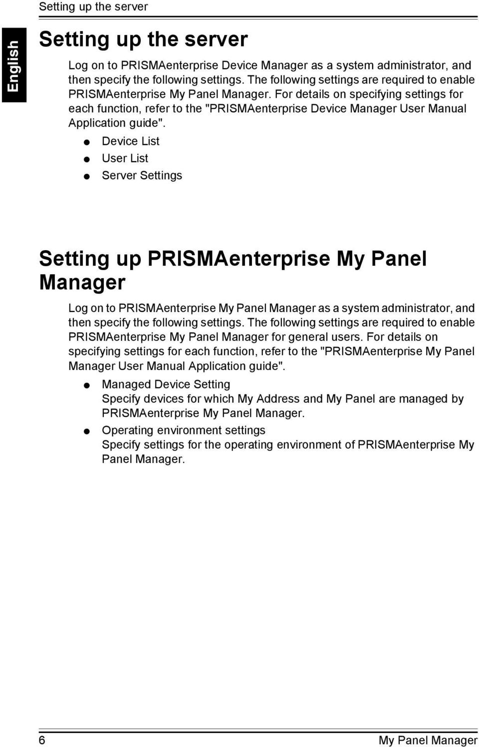 "For details on specifying settings for each function, refer to the ""PRISMAenterprise Device Manager User Manual Application guide""."