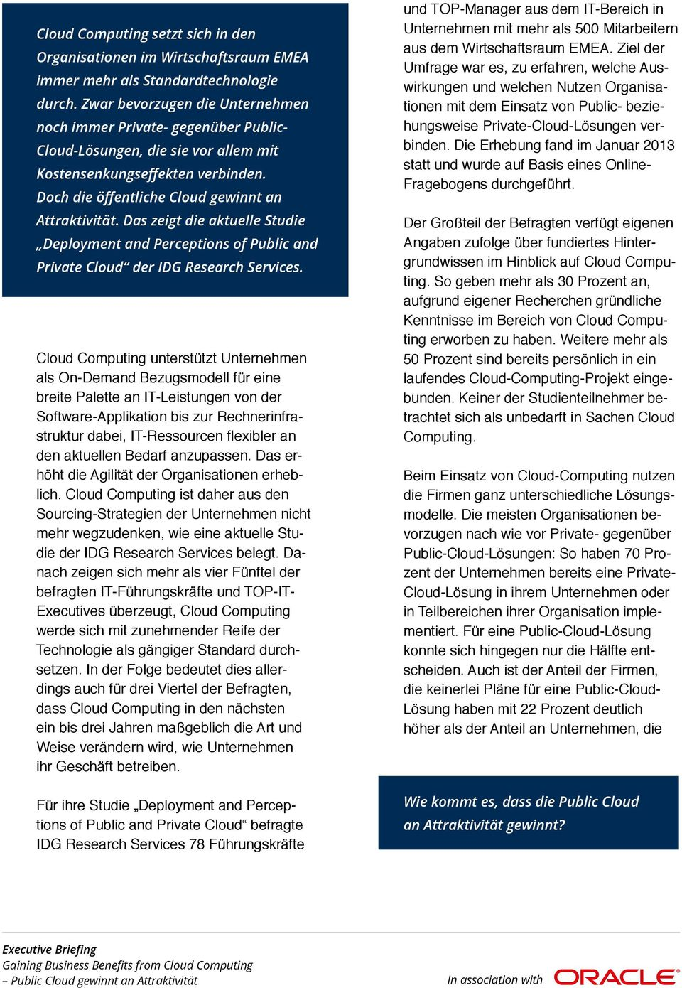 Das zeigt die aktuelle Studie Deployment and Perceptions of Public and Private Cloud der IDG Research Services.