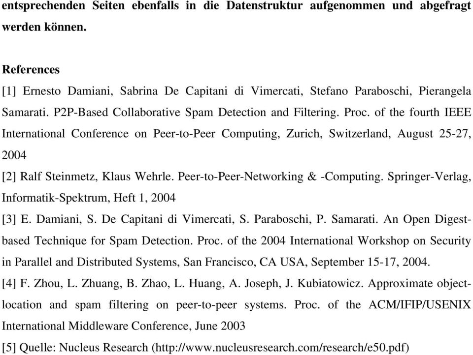 of the fourth IEEE International Conference on Peer-to-Peer Computing, Zurich, Switzerland, August 25-27, 2004 [2] Ralf Steinmetz, Klaus Wehrle. Peer-to-Peer-Networking & -Computing.