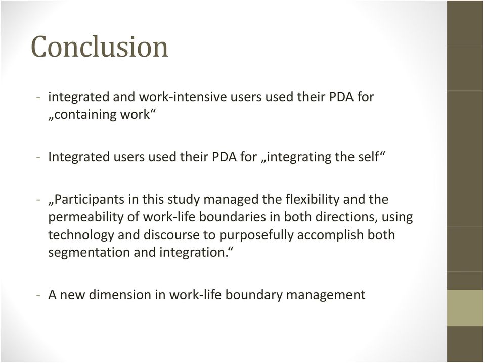 permeability of work life boundaries in both directions, using technology and discourse to