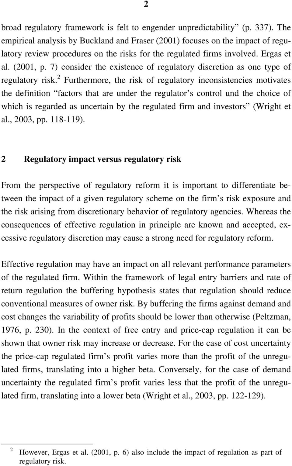 7) consider the existence of regulatory discretion as one type of regulatory risk.