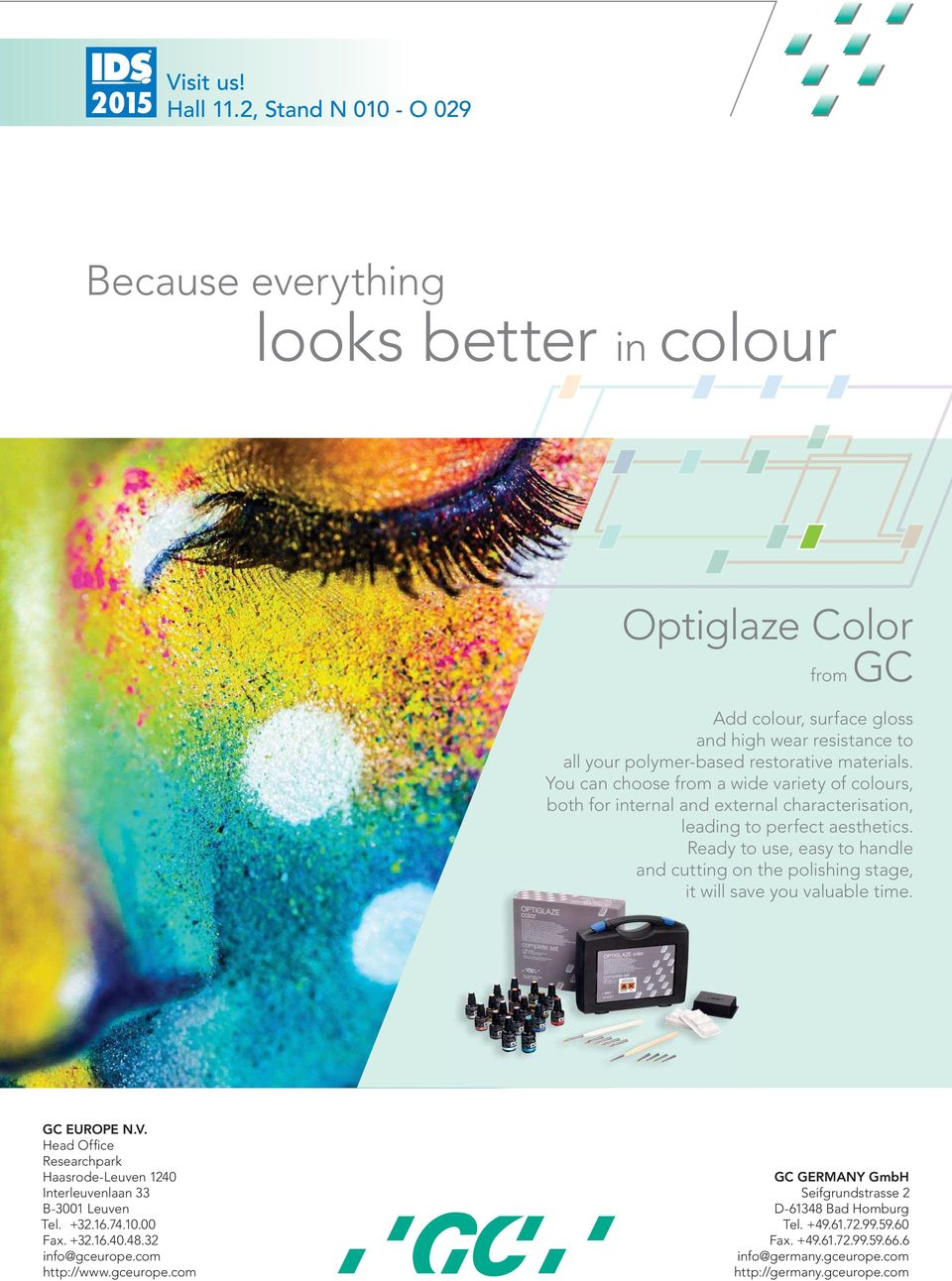 You can choose from a wide variety of colours, both for internal and external characterisation, leading to perfect aesthetics.
