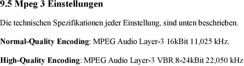 Normal-Quality Encoding: MPEG Audio Layer-3 16kBit