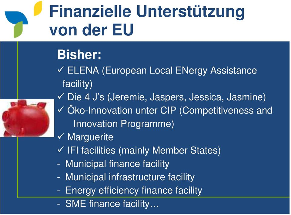 Innovation Programme) Marguerite IFI facilities (mainly Member States) - Municipal finance