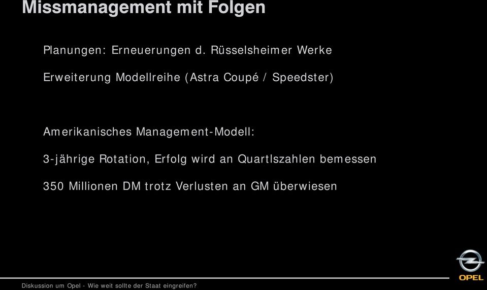 Speedster) Amerikanisches Management-Modell: 3-jährige Rotation,