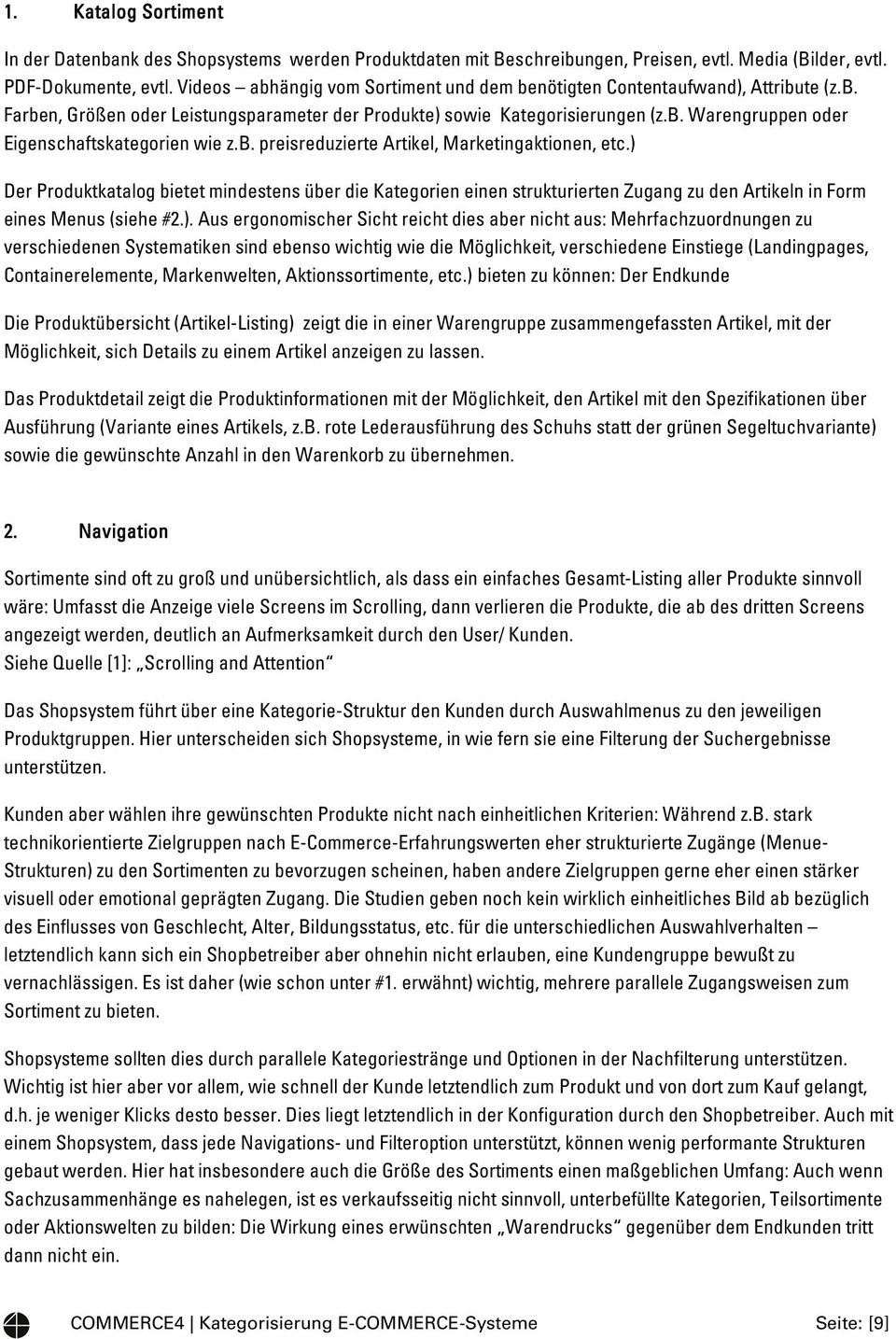 b. preisreduzierte Artikel, Marketingaktionen, etc.)
