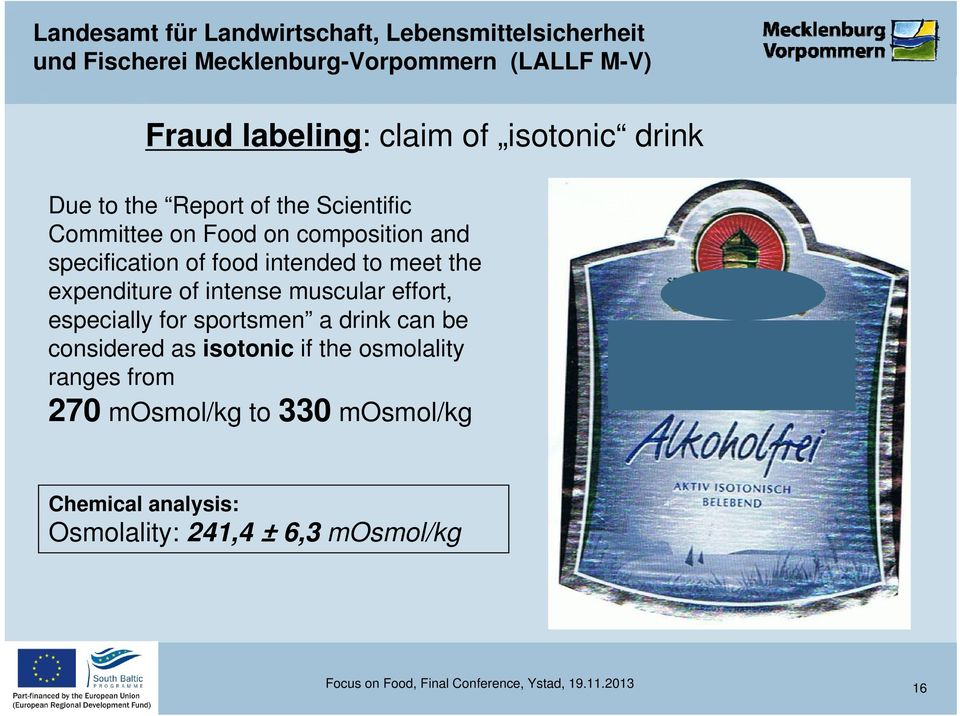 especially for sportsmen a drink can be considered as isotonic if the osmolality ranges from 270 mosmol/kg