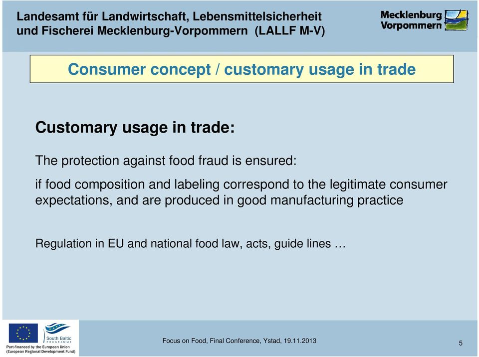 legitimate consumer expectations, and are produced in good manufacturing practice