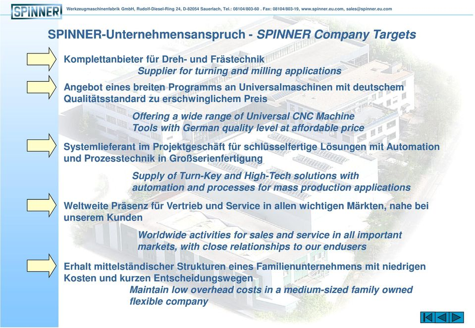 schlüsselfertige Lösungen mit Automation und Prozesstechnik in Großserienfertigung Supply of Turn-Key and High-Tech solutions with automation and processes for mass production applications Weltweite