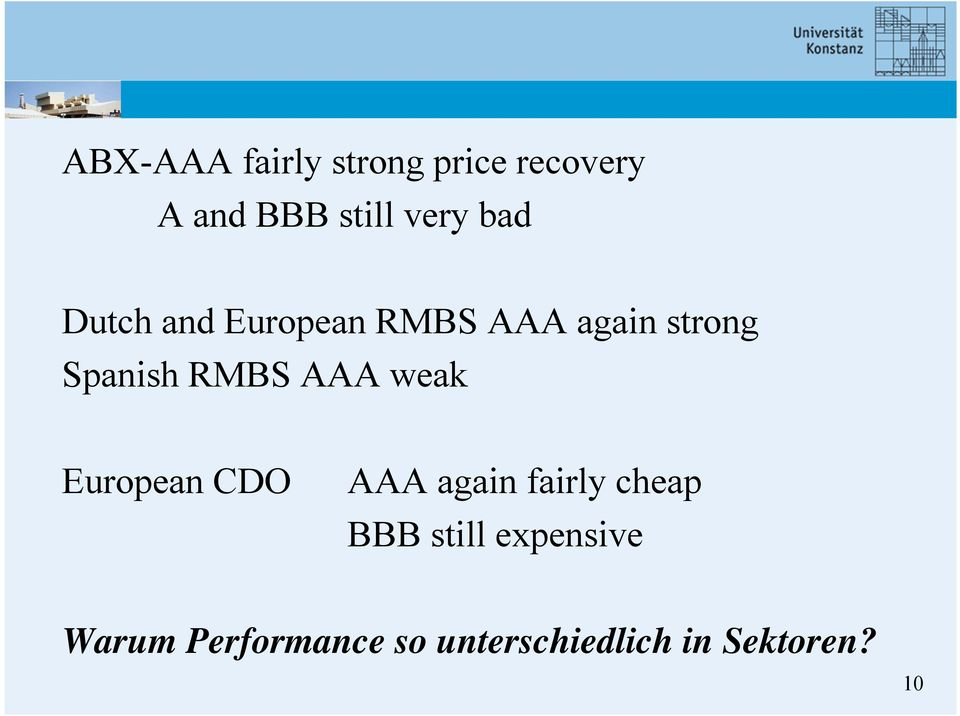 AAA weak European CDO AAA again fairly cheap BBB still