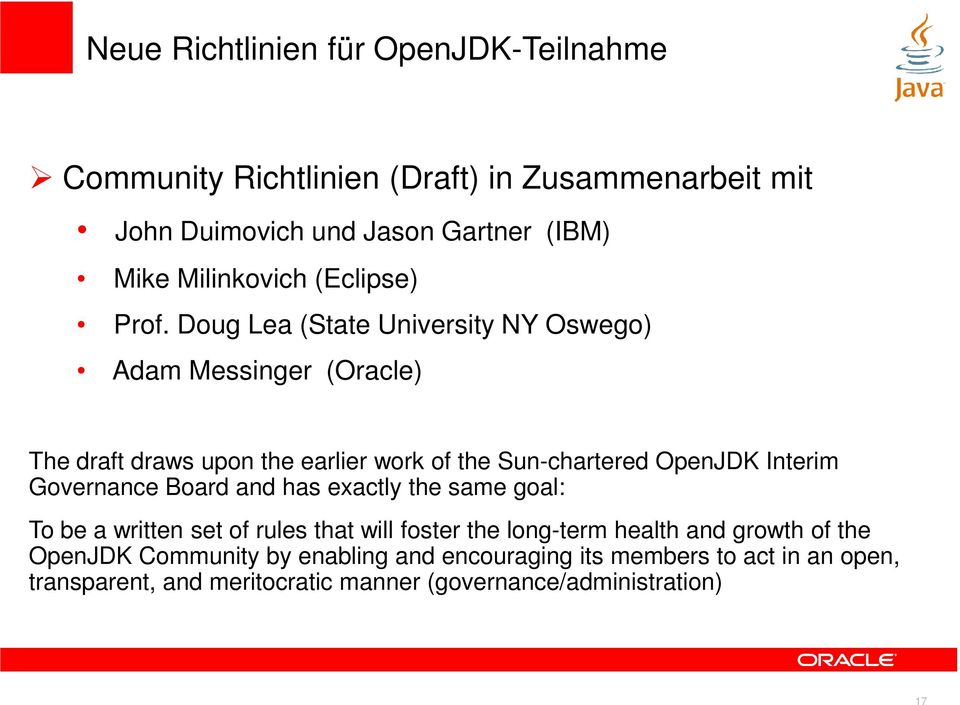 Doug Lea (State University NY Oswego) Adam Messinger (Oracle) The draft draws upon the earlier work of the Sun-chartered OpenJDK Interim
