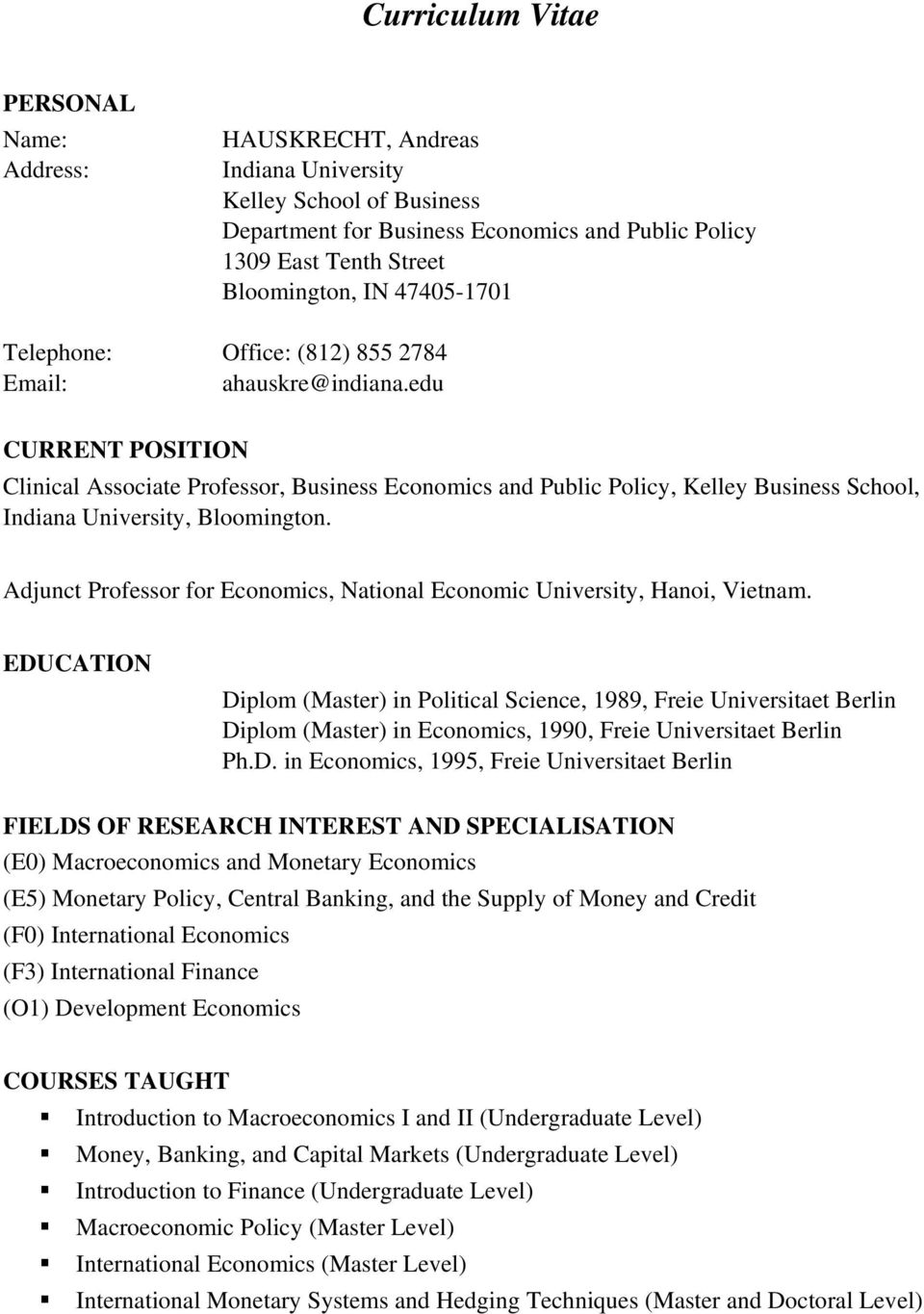 edu CURRENT POSITION Clinical Associate Professor, Business Economics and Public Policy, Kelley Business School, Indiana University, Bloomington.