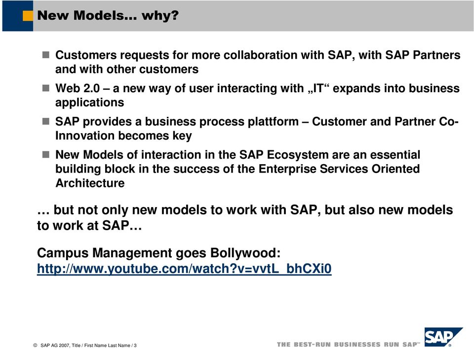 becomes key New Models of interaction in the SAP Ecosystem are an essential building block in the success of the Enterprise Services Oriented Architecture