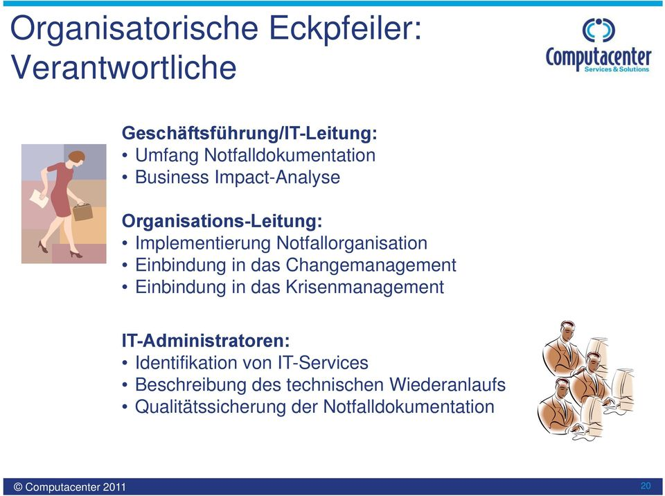 Changemanagement Einbindung in das Krisenmanagement IT-Administratoren: Identifikation von IT-Services