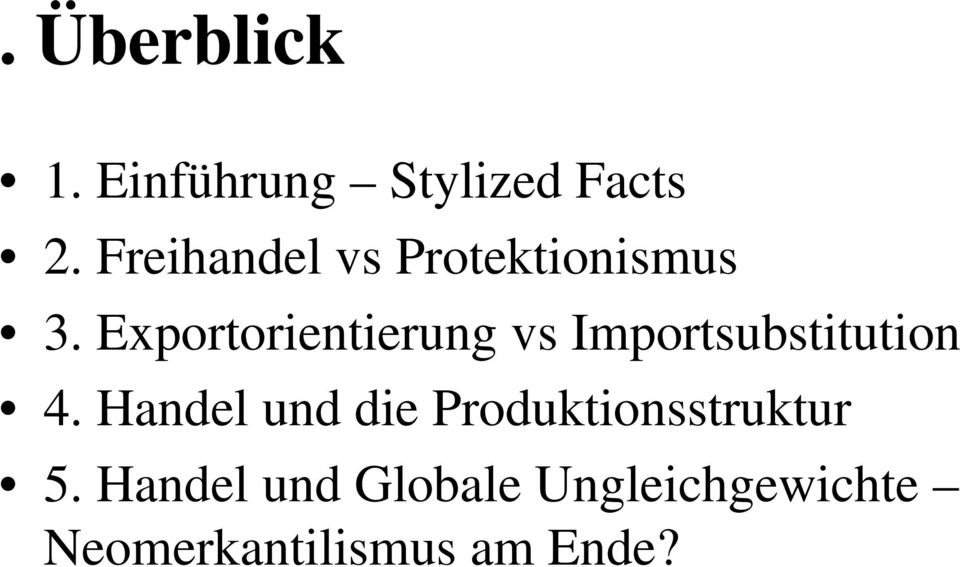 Exportorientierung vs Importsubstitution 4.