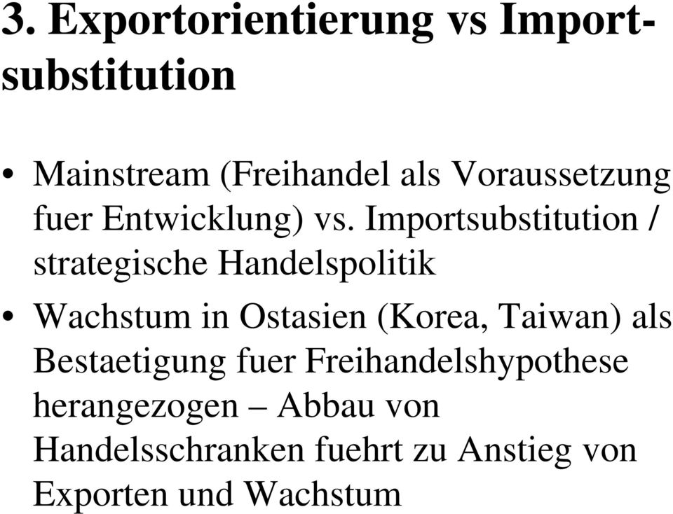 Importsubstitution / strategische Handelspolitik Wachstum in Ostasien (Korea,