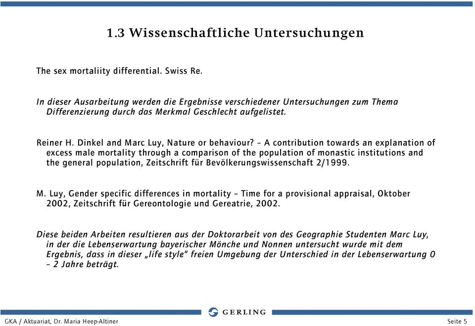A contribution towards an explanation of excess male mortality through a comparison of the population of monastic institutions and the general population, Zeitschrift für Bevölkerungswissenschaft