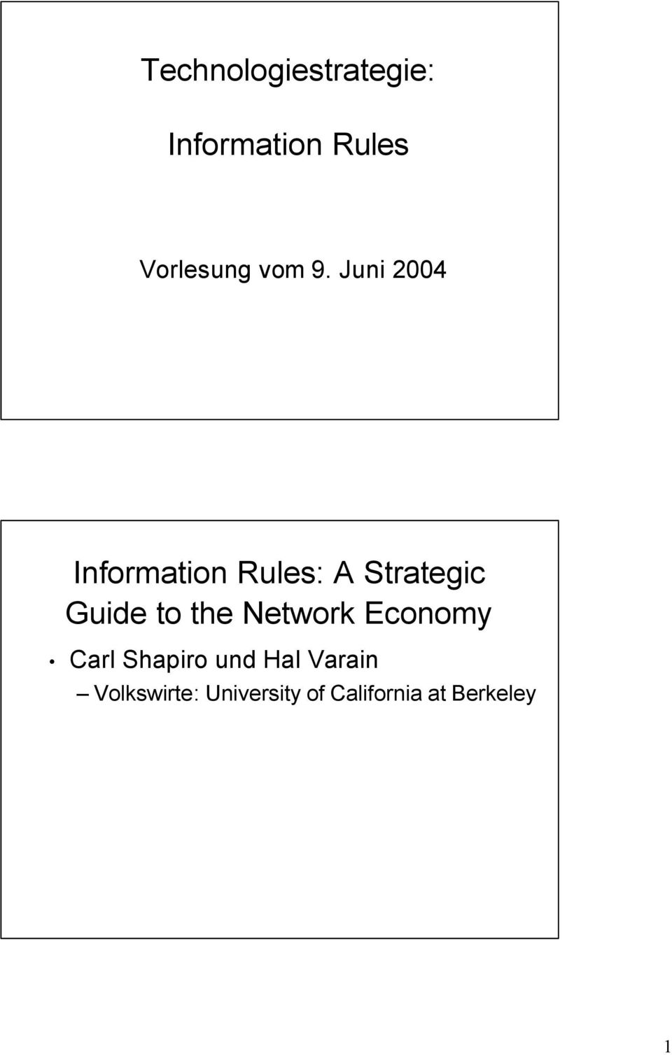 Juni 2004 Information Rules: A Strategic Guide to