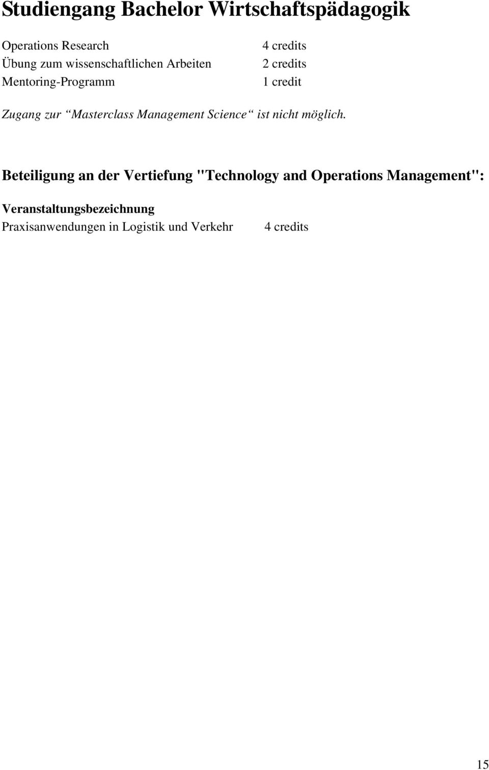 "credits 1 credit Beteiligung an der Vertiefung ""Technology and"