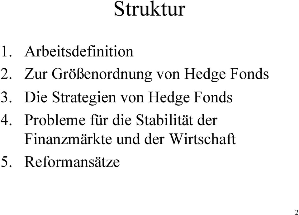 Die Strategien von Hedge Fonds 4.