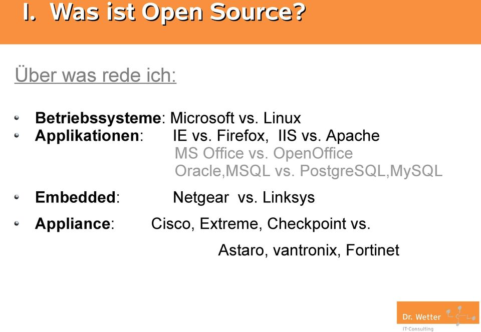 Linux Applikationen: IE vs. Firefox, IIS vs. Apache MS Office vs.