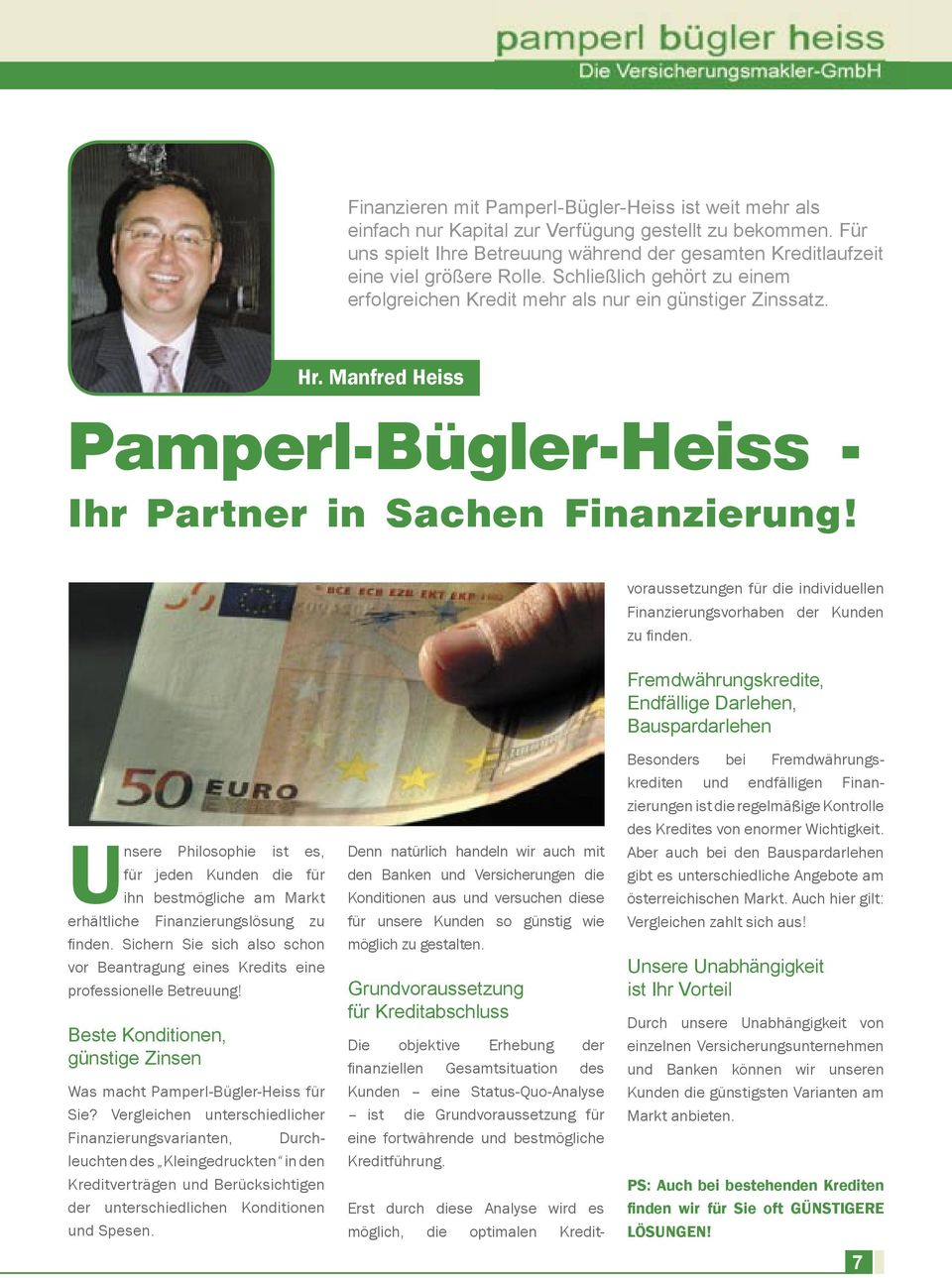 Manfred Heiss Pamperl-Bügler-Heiss - Ihr Partner in Sachen Finanzierung!