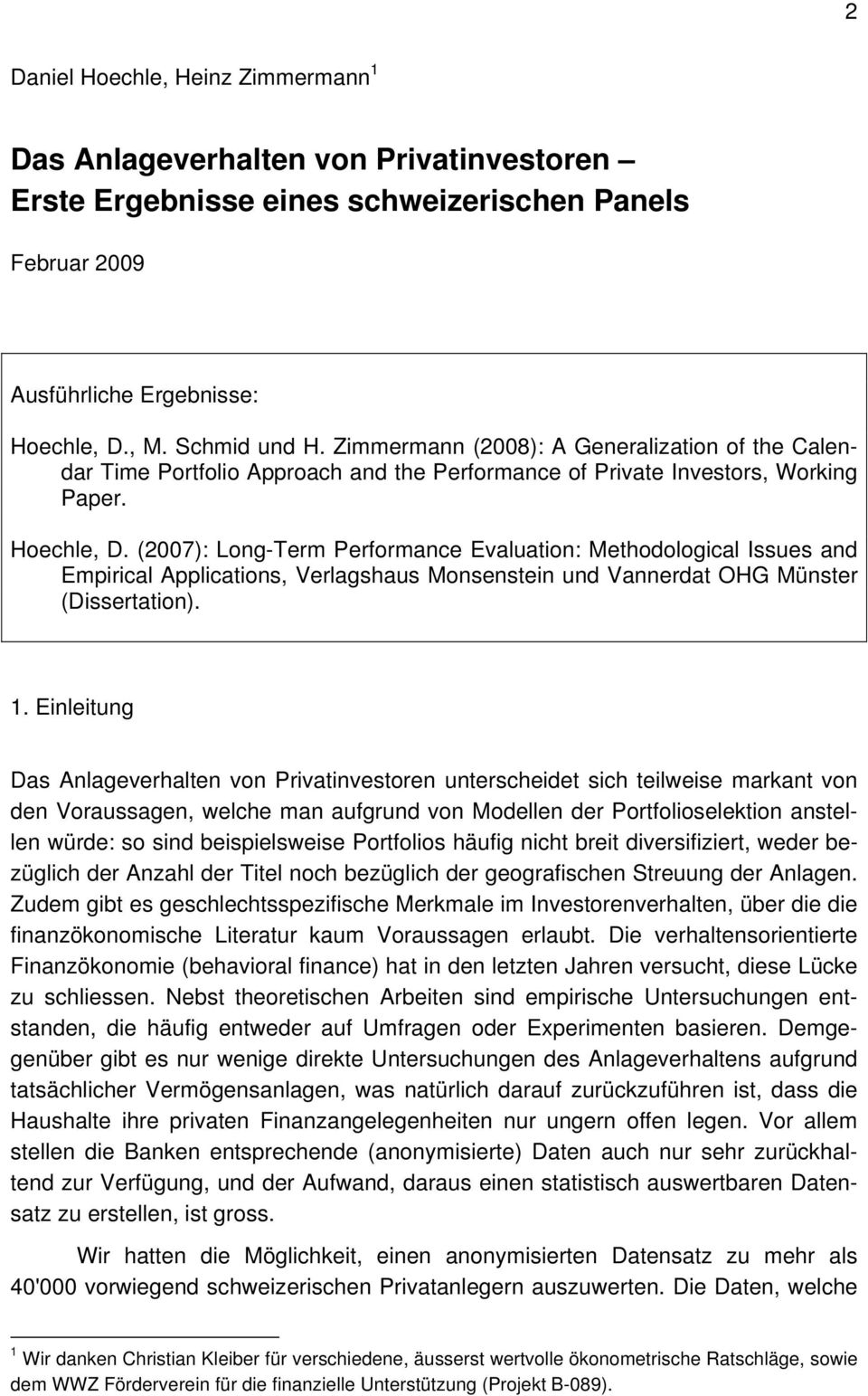 (2007): Long-Term Performance Evaluation: Methodological Issues and Empirical Applications, Verlagshaus Monsenstein und Vannerdat OHG Münster (Dissertation). 1.