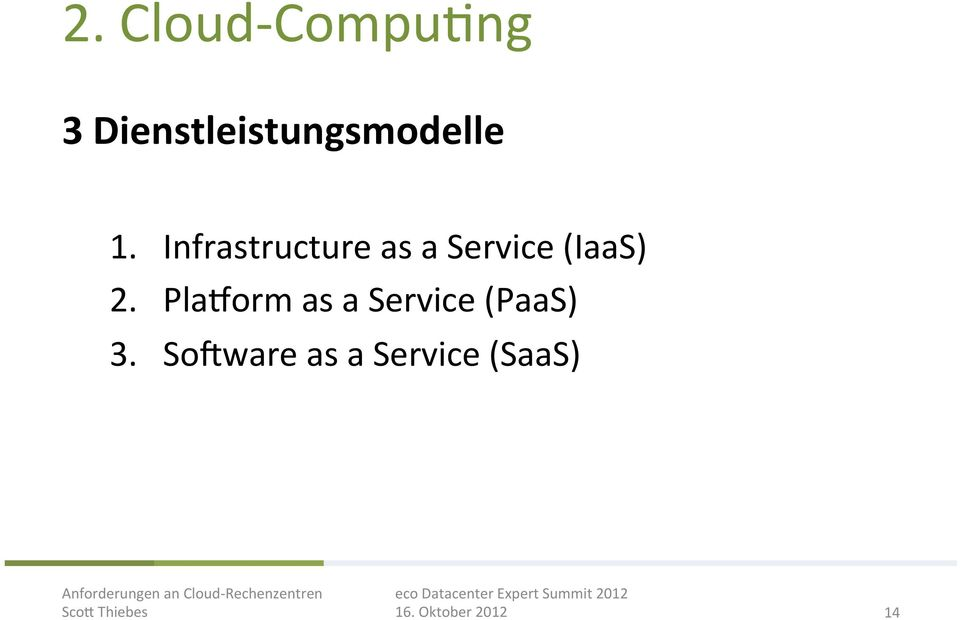 Infrastructure as a Service (IaaS) 2.