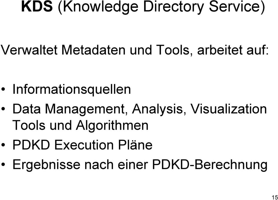 Management, Analysis, Visualization Tools und