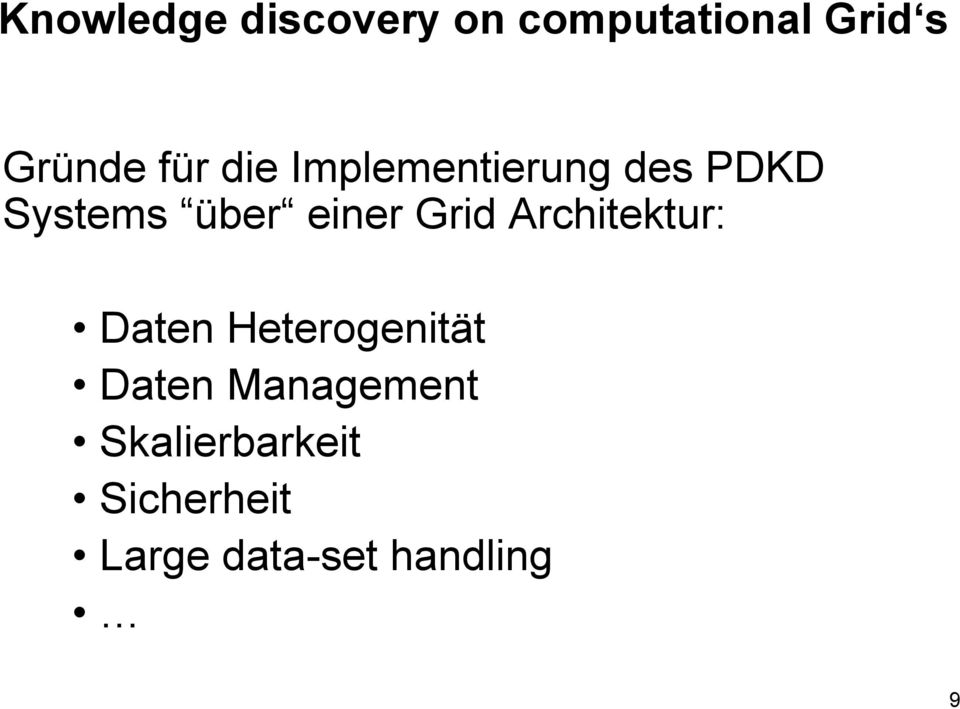 Grid Architektur: Daten Heterogenität Daten