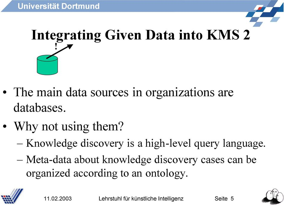 Knowledge discovery is a high-level query language.