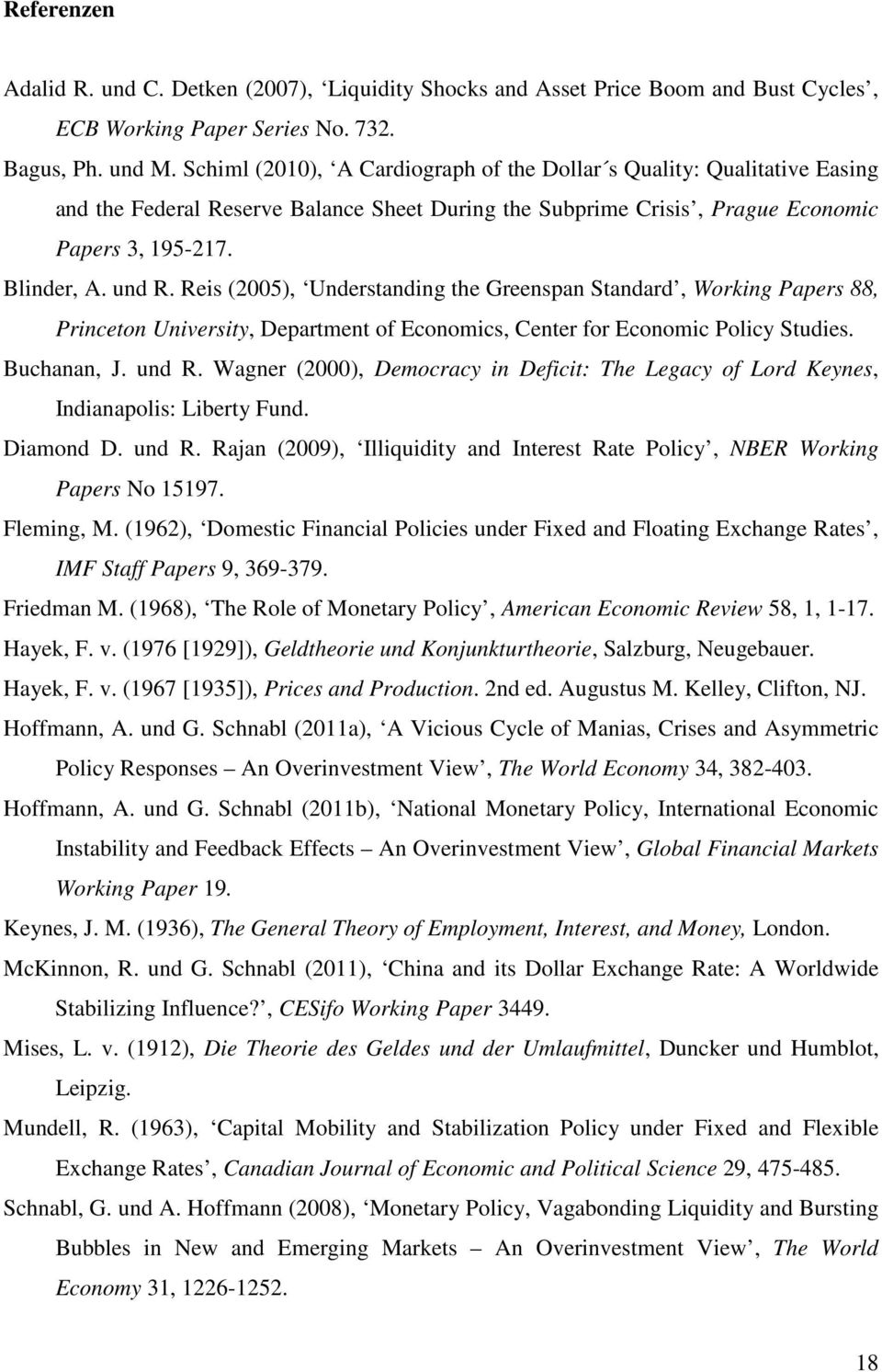 Res (005), Understandng the Greenspan Standard, Workng Papers 88, Prnceton Unversty, Department of Economcs, Center for Economc Polcy Studes. Buchanan, J. und R.