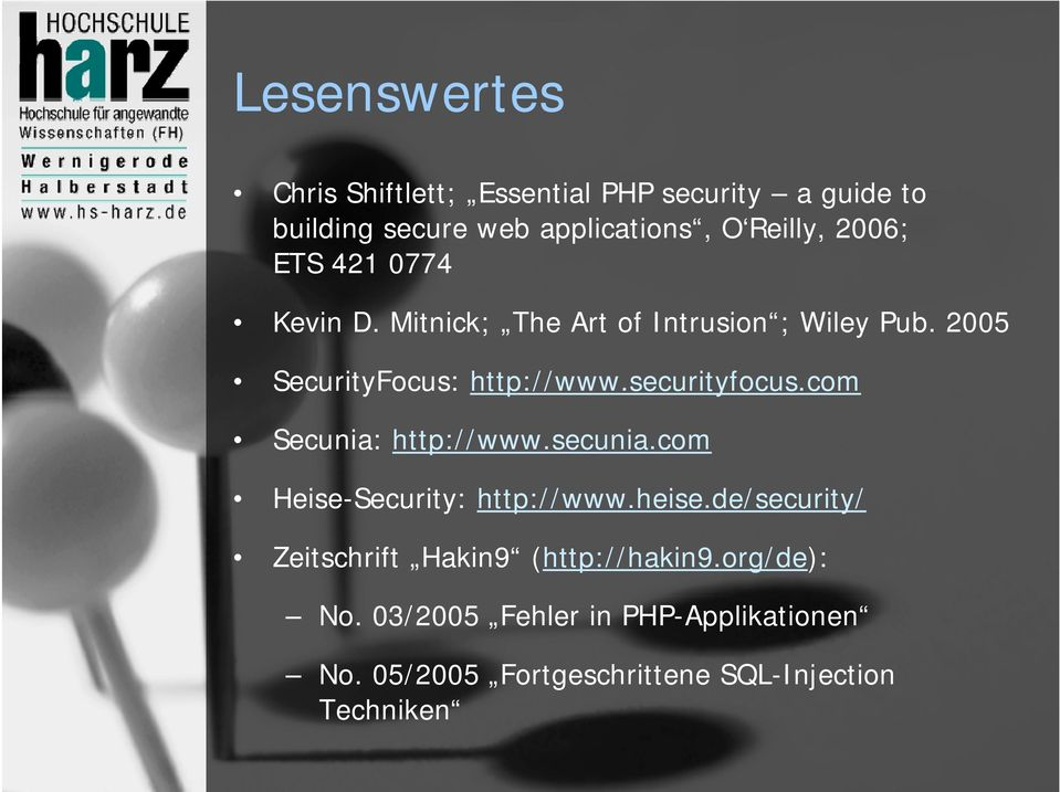 com Secunia: http://www.secunia.com Heise-Security: http://www.heise.