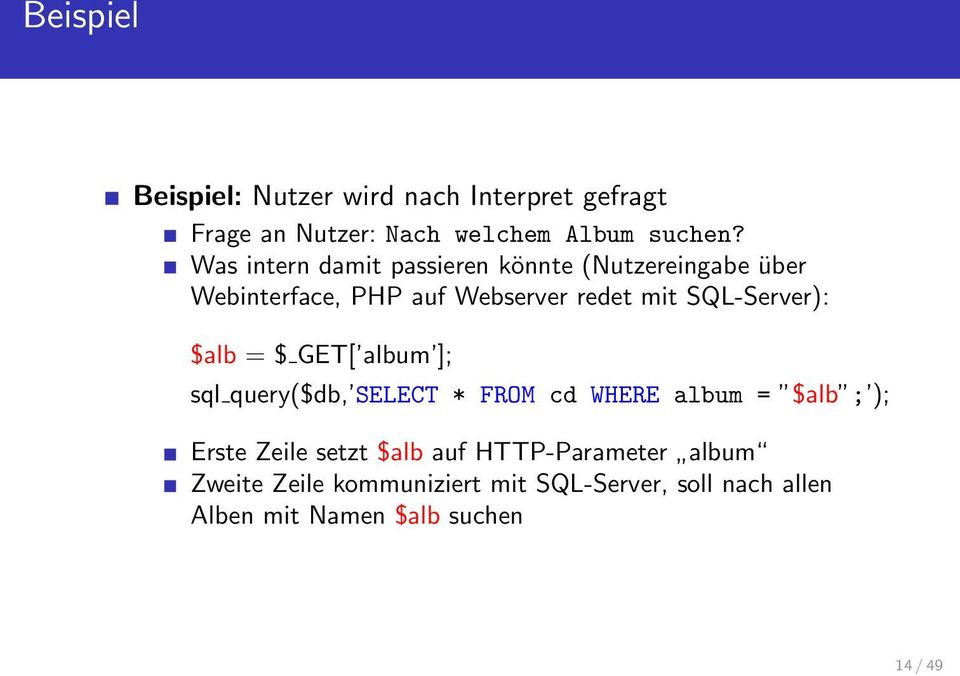 SQL-Server): $alb = $ GET[ album ]; sql query($db, SELECT * FROM cd WHERE album = $alb ; ); Erste Zeile