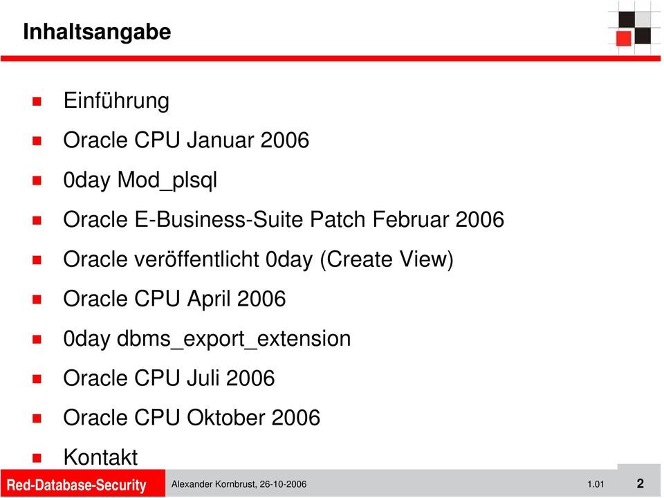 Oracle CPU April 2006 0day dbms_export_extension Oracle CPU Juli 2006 Oracle