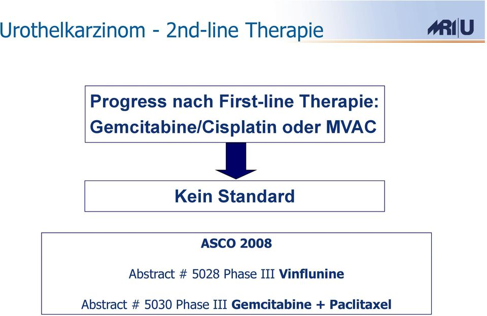 Kein Standard ASCO 2008 Abstract # 5028 Phase III