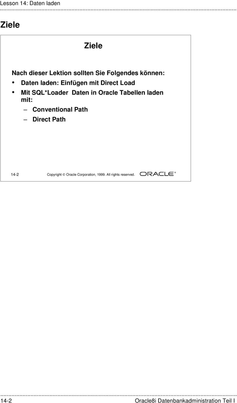 SQL*Loader Daten in Oracle Tabellen laden mit: Conventional