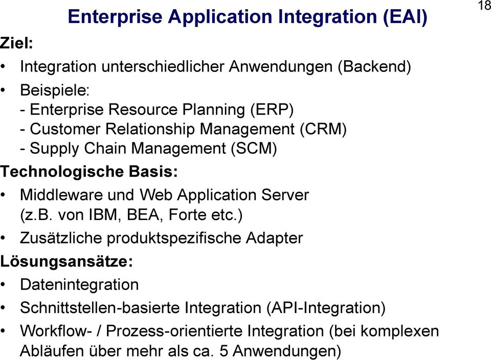 Application Server (z.b. von IBM, BEA, Forte etc.