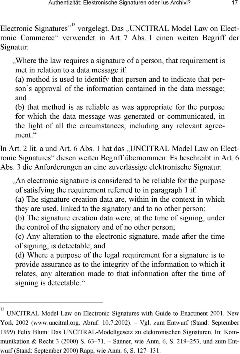 indicate that person s approval of the information contained in the data message; and (b) that method is as reliable as was appropriate for the purpose for which the data message was generated or
