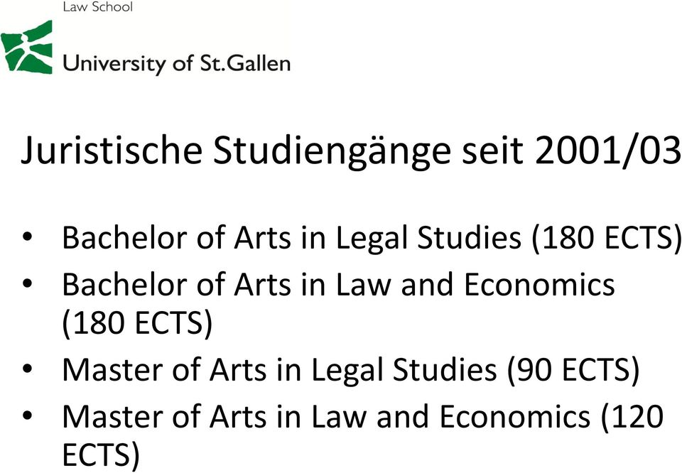 and Economics (180 ECTS) Master of Arts in Legal