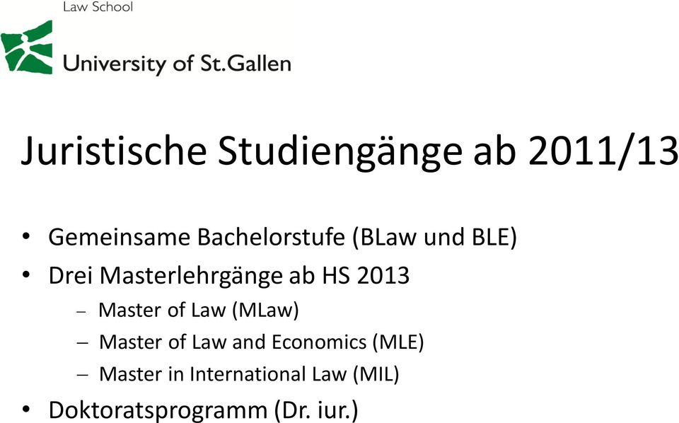 2013 Master of Law (MLaw) Master of Law and Economics