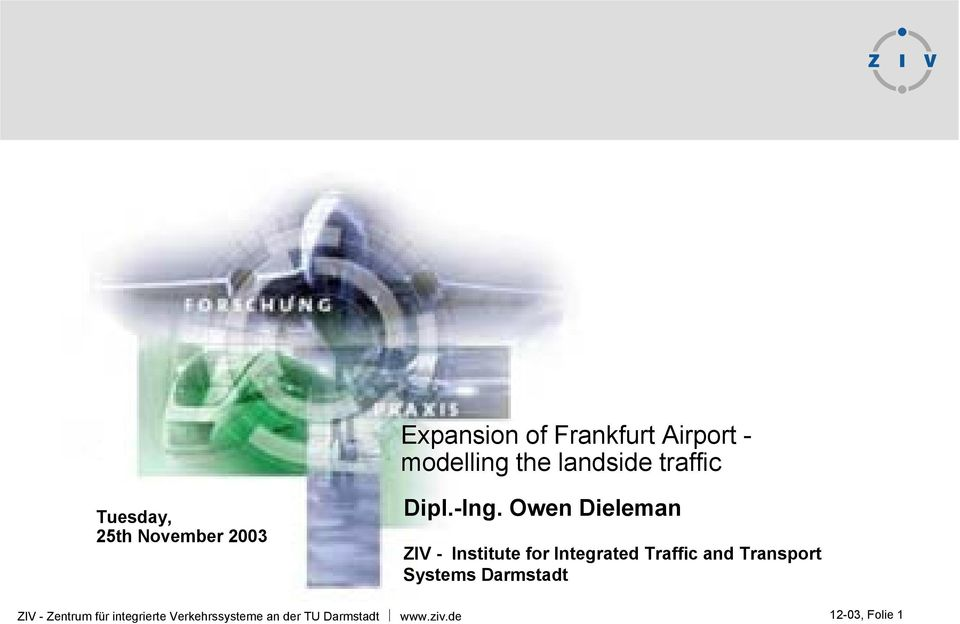 Owen Dieleman ZIV - Institute for Integrated Traffic and Transport