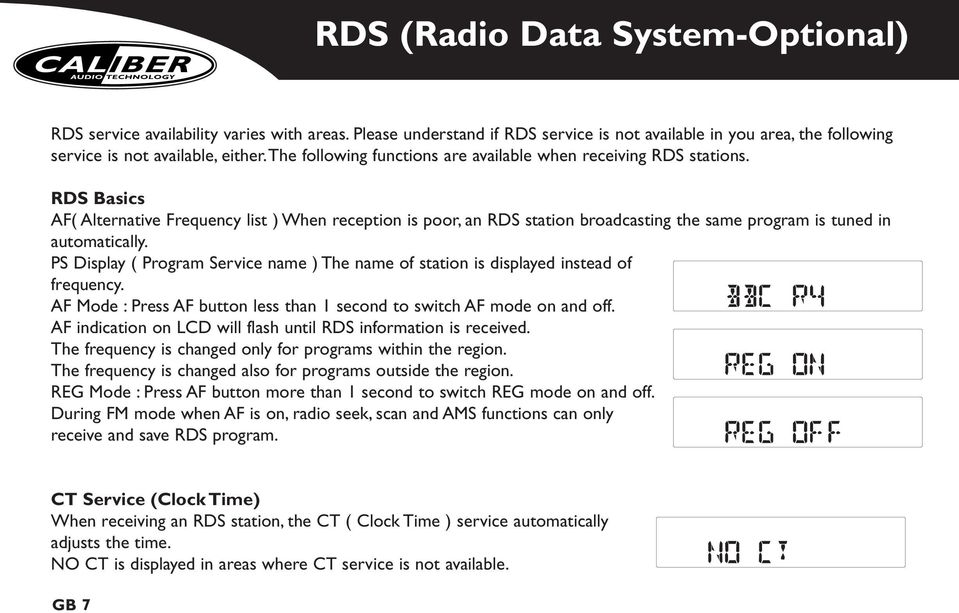 RDS Basics AF( Alternative Frequency list ) When reception is poor, an RDS station broadcasting the same program is tuned in automatically.
