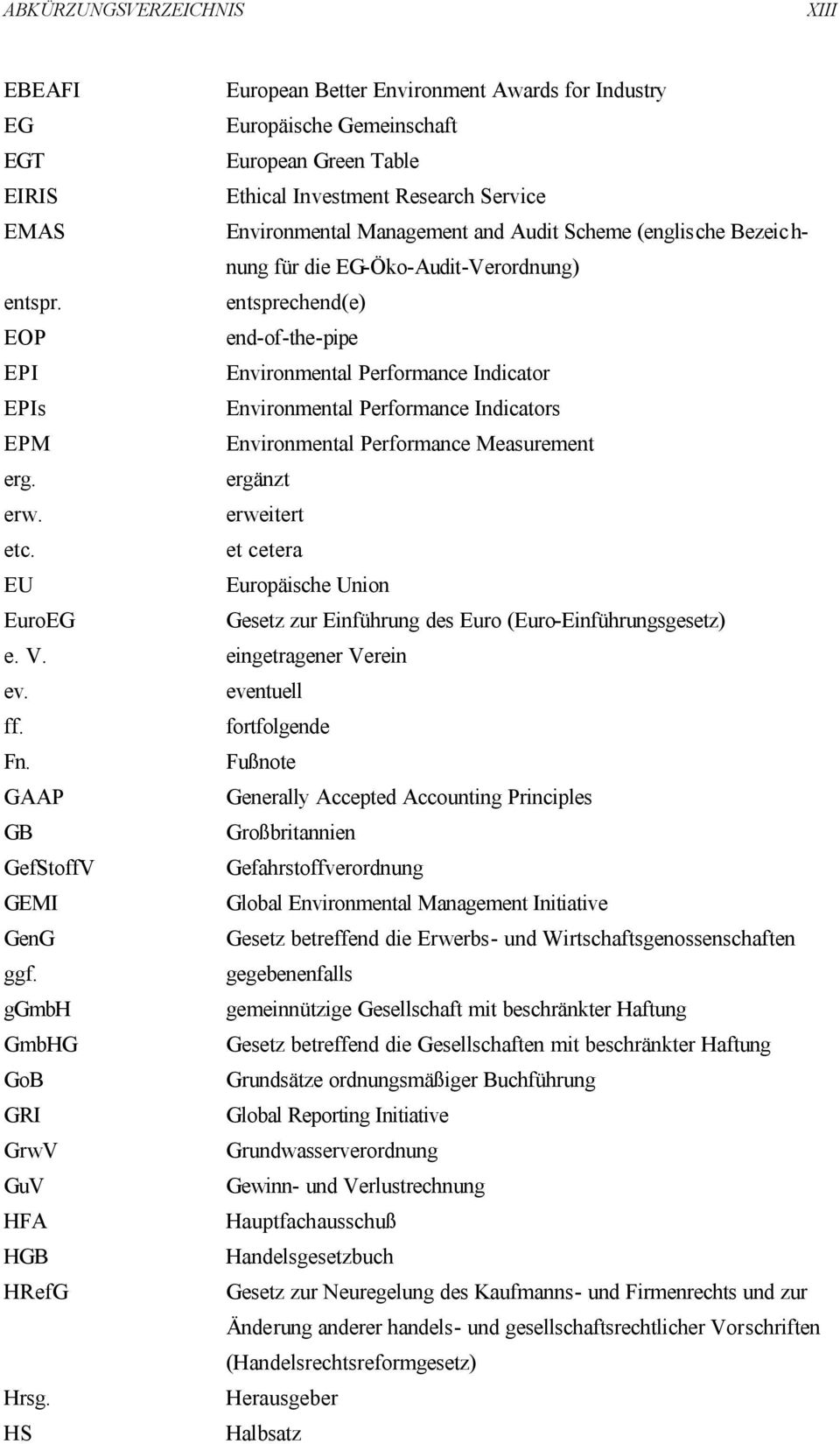 entsprechend(e) EOP end-of-the-pipe EPI Environmental Performance Indicator EPIs Environmental Performance Indicators EPM Environmental Performance Measurement erg. ergänzt erw. erweitert etc.