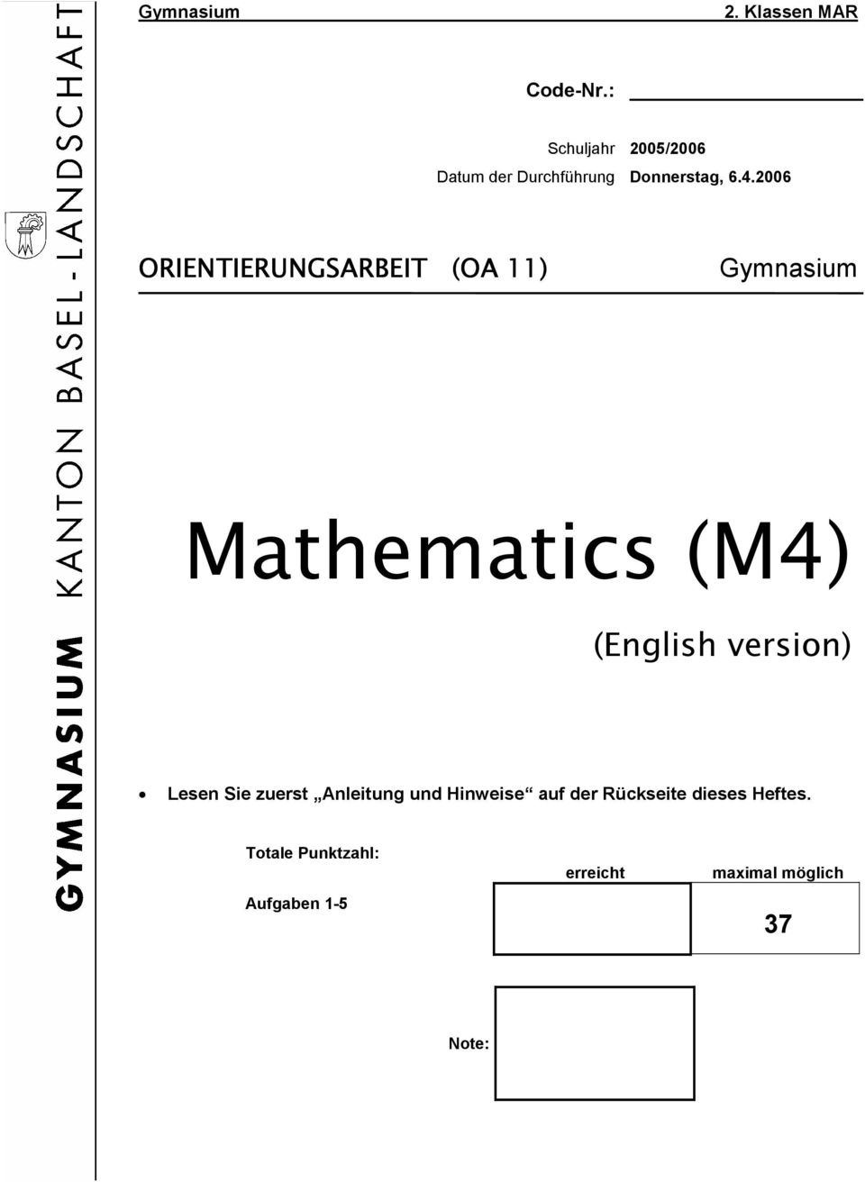 2006 ORIENTIERUNGSARBEIT (OA 11) Gymnasium Mathematics (M4) (English version)