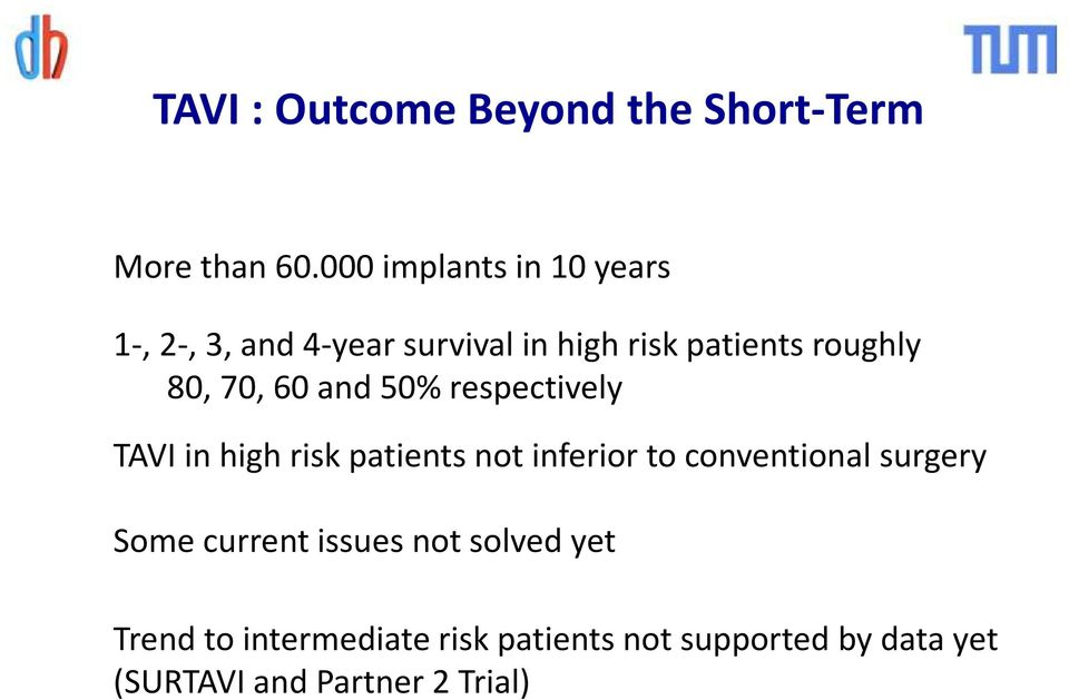 70, 60 and 50% respectively TAVI in high risk patients not inferior to conventional