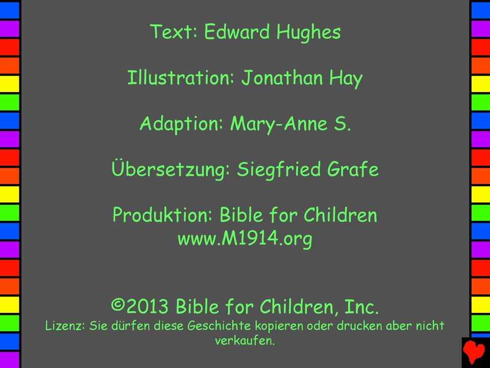 Übersetzung: Siegfried Grafe Produktion: Bible for Children www.