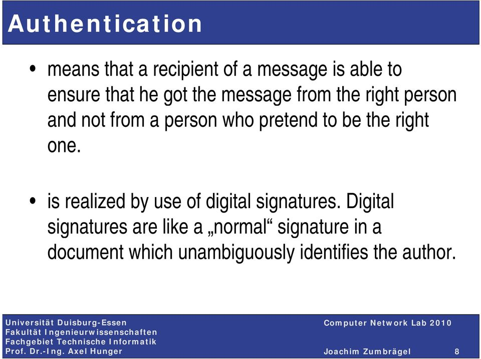 one. is realized by use of digital signatures.